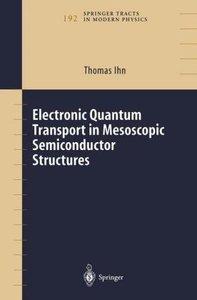 Electronic Quantum Transport in Mesoscopic Semiconductor Structu