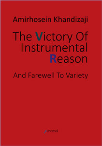 The Victory Of Instrumental Reason and Farewell To Variety