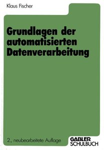 Grundlagen der automatisierten Datenverarbeitung
