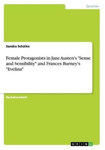 "Female Protagonists in Jane Austen's ""Sense and Sensibility"" and"