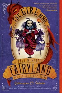Fairyland - The Girl Who Fell Beneath Fairyland and Led the Reve