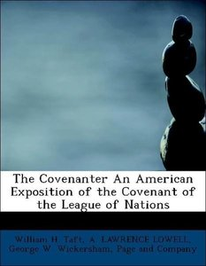 The Covenanter An American Exposition of the Covenant of the Lea