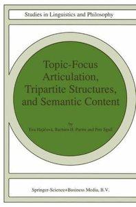 Topic-Focus Articulation, Tripartite Structures, and Semantic Co