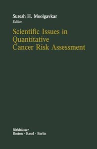 Scientific Issues in Quantitative Cancer Risk Assessment