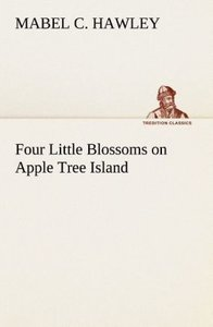 Four Little Blossoms on Apple Tree Island
