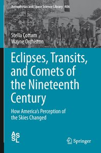 Eclipses, Transits, and Comets of the Nineteenth Century