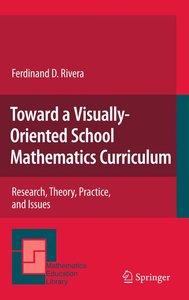 Toward a Visually-Oriented School Mathematics Curriculum