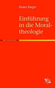 Einführung in die Moraltheologie