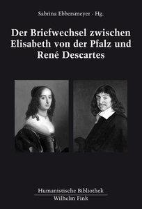 Der Briefwechsel zwischen Elisabeth von der Pfalz und René Desca