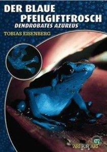 Der Blaue Pfeilgiftfrosch