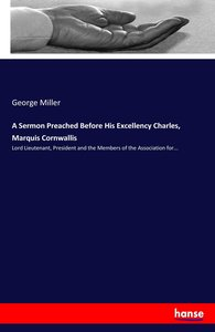A Sermon Preached Before His Excellency Charles, Marquis Cornwal