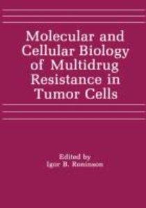 Molecular and Cellular Biology of Multidrug Resistance in Tumor