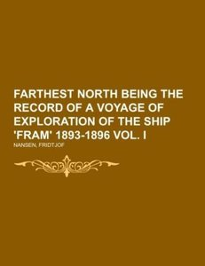 Farthest North Being the Record of a Voyage of Exploration of t