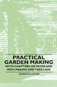 Practical Garden Making - With Chapters on Paths and Path Making