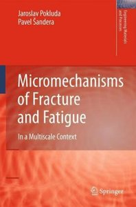 Micromechanisms of Fracture and Fatigue