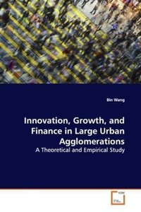 Innovation, Growth, and Finance in Large UrbanAgglomerations
