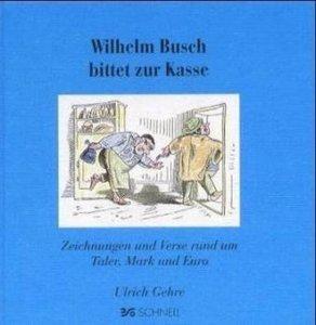 Wilhelm Busch bittet zur Kasse