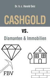 CASHGOLD vs. Diamanten und Immobilien