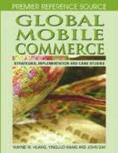 Global Mobile Commerce: Strategies, Implementation, and Case Stu