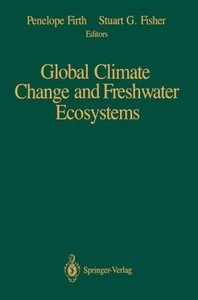 Global Climate Change and Freshwater Ecosystems