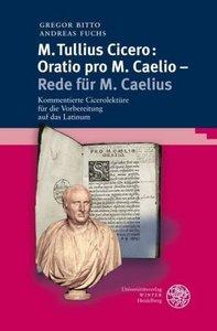 M. Tullius Cicero: Oratio pro M. Caelio - Rede für M. Caelius