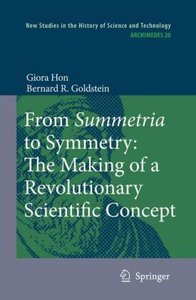 From Summetria to Symmetry: The Making of a Revolutionary Scient