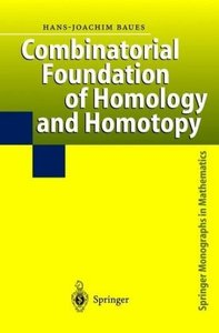 Combinatorial Foundation of Homology and Homotopy