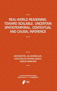 Real-World Reasoning: Toward Scalable, Uncertain Spatiotemporal,