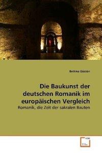 Die Baukunst der deutschen Romanik im europäischen Vergleich