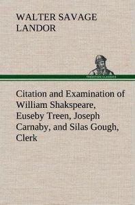 Citation and Examination of William Shakspeare, Euseby Treen, Jo
