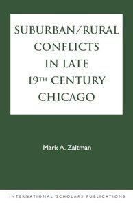 Suburban/Rural Conflicts in Late 19th Century Chicago