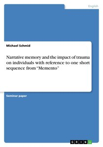 Narrative memory and the impact of trauma on individuals with re