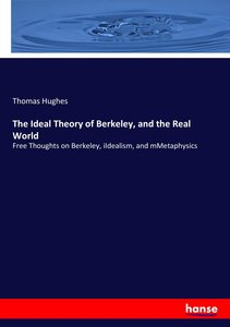 The Ideal Theory of Berkeley, and the Real World