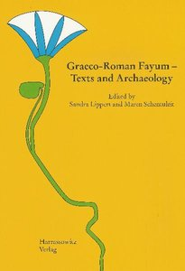 Graeco-Roman Fayum - Texts and Archaeology