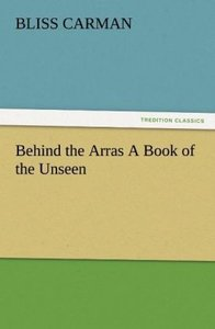 Behind the Arras A Book of the Unseen