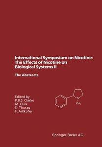 International Symposium on Nicotine: The Effects of Nicotine on