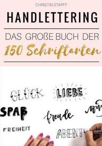 Handlettering: Das große Buch der 150 Schriftarten