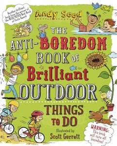 Anti-Boredom Book of Brilliant Outdoor Things to Do