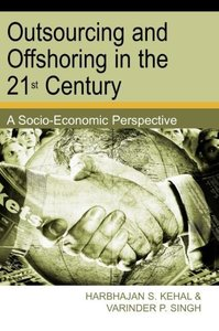 Outsourcing and Offshoring in the 21st Century: A Socio-Economic