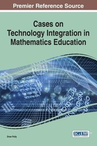 Cases on Technology Integration in Mathematics Education