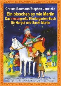 Ein bisschen so wie Martin - Das riesengroße Kindergarten-Buch