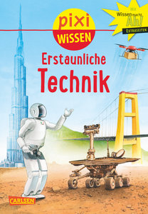 Pixi Wissen, Band 90: VE 5 Erstaunliche Technik