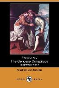Fiesco; Or, the Genoese Conspiracy (Illustrated Edition) (Dodo P