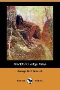 Blackfoot Lodge Tales (Dodo Press)