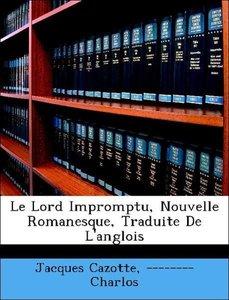 Le Lord Impromptu, Nouvelle Romanesque, Traduite De L'anglois