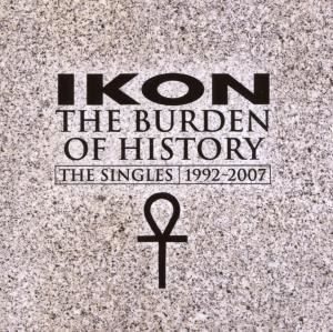 The burden of history (the singles 1992-2007-ltd