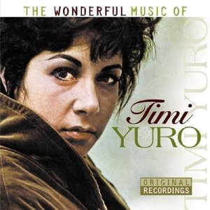 The Wonderful Music Of...Timi Yuro