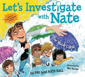 Let\'s Investigate with Nate 01: The Water Cycle