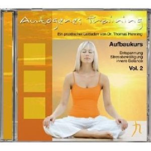 Autogenes Training Vol.2 (Aufbaukurs)