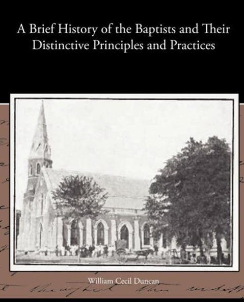 A Brief History of the Baptists and Their Distinctive Principles - zum Schließen ins Bild klicken